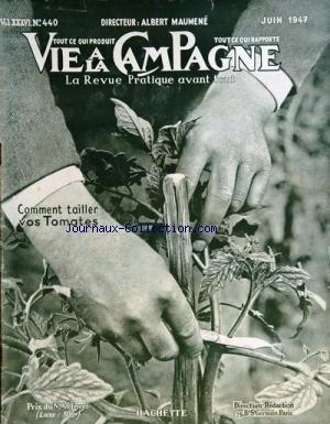 VIE A LA CAMPAGNE [No 440] du 01/06/1947 - COMMENT TAILLER VOS TOMATES PRODUCTIONS VEGETALES ET ANIMALES - EQUIPEMENT RURAL - ARCHITECTURE DE JARDINS