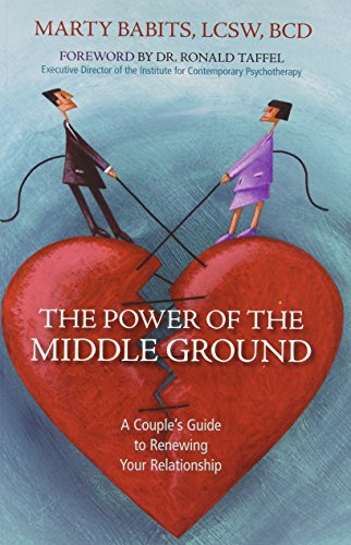 The Power of the Middle Ground: A Couple's Guide to Renewing Your Relationship by Babits, Marty (2008) Paperback