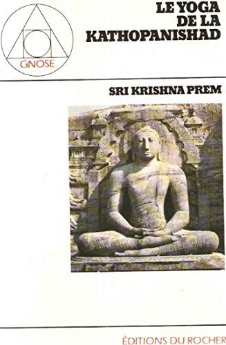 Le yoga de la Kathopanishad par Sri Krishna Prem