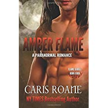 Amber Flame: A Paranormal Romance (The Flame Series) (Volume 4) by Caris Roane (2016-03-22)