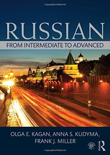 Russian: From Intermediate to Advanced by Kagan, Olga E., Anna, Kudyma S., Miller, Frank J. (2014) Paperback