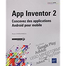 App Inventor 2 - Concevez des applications Android pour mobile