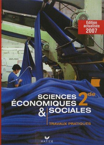 Sciences économiques et sociales 2e : Travaux pratiques