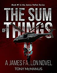 The Sum of Things (The James Fallon Series Book 1)