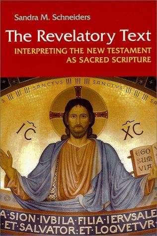 The Revelatory Text: Interpreting the New Testament as Sacred Scripture, Second Edition (Michael Glazier Books) by Sandra M. Schneiders IHM (1999-07-01)