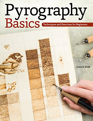 Pyrography Basics: Techniques and Exercises for Beginners di Lora S. Irish
