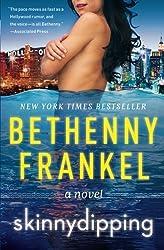 Skinnydipping: A Novel by Frankel, Bethenny (2012) Paperback