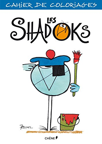Cahier de coloriages Shadoks