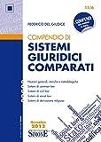 Compendio di Sistemi Giuridici Comparati: • Nozioni generali, storiche e metodologiche • Sistemi di common law • Sistemi di civil law • Sistemi di soviet law • Sistemi di derivazione religiosa
