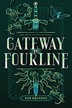 Gateway to Fourline (The Fourline Trilogy Book 1) by [Brondos, Pam]
