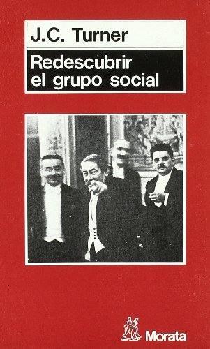 Redescubrir el grupo social : una teoría de categorización del yo por John C. Turner