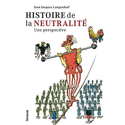 Histoire de la neutralité - Une perspective