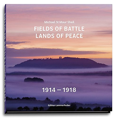 Fields of Battle - Lands of Peace 1914 - 1918 (Fotografie Bücher In Spanisch)