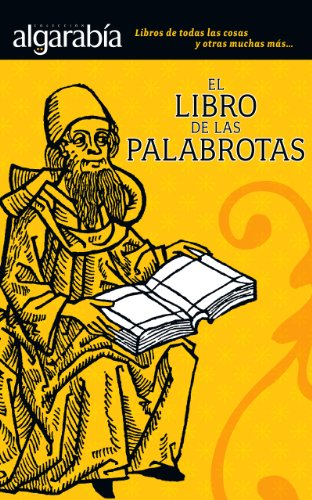 El libro de las palabrotas (Colección Algarabía) por Algarabía libros