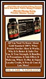 Gold Standard 100% Whey  Protein Powder Master Guide: All You Need To Know About Gold Standard 100% Whey Protein Powder: How It Works, Why It Is Better ... True Strength, It Bene... (English Edition)