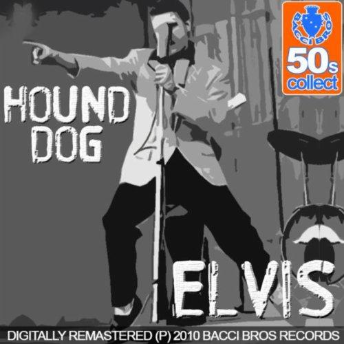 Hound Dog (Digitally Remastered 2010)
