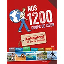Nos 1 200 coups de coeur du Routard Monde