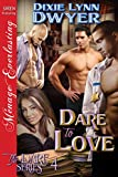 Front cover for the book Dare to Love by Dixie Lynn Dwyer