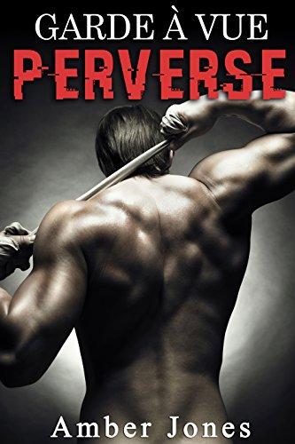 Garde à Vue PERVERSE: Prise par la bande jusqu'à son dernier souffle: (Nouvelle Érotique, HARD, Tabou) par Amber Jones