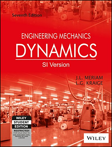 [(Engineering Mechanics: Dynamics)] [ By (author) J. L. Meriam, By (author) L. G. Kraige ] [January, 2013]