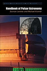 Handbook of Pulsar Astronomy (Cambridge Observing Handbooks for Research Astronomers, Band 4)