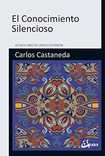 El conocimiento silencioso (Nagual) por Carlos Castaneda