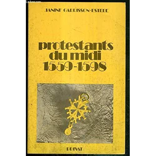 Protestants du Midi : 1559-1598 (Le Midi et son histoire)