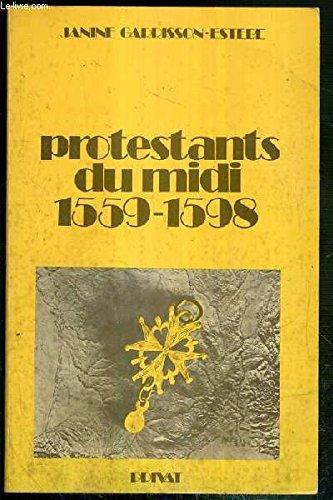 Protestants du Midi : 1559-1598 (Le Midi et son histoire) par Janine Garrisson