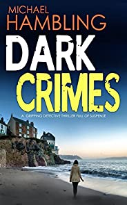 DARK CRIMES a gripping detective thriller full of suspense (Detective Sophie Allen Book 1) (English Edition)