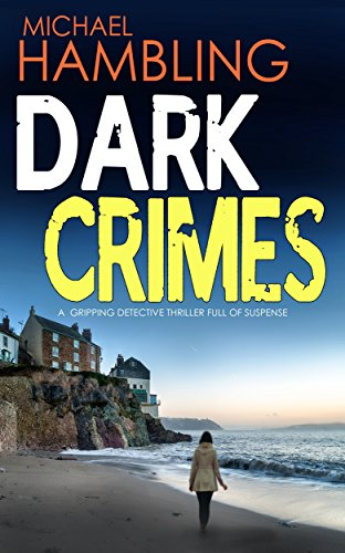 DARK CRIMES a gripping detective thriller full of suspense by [HAMBLING, MICHAEL]