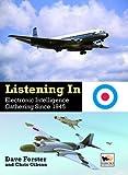 listening In: Electronic Intelligence Gathering since 1945 (Crecy Publishing)