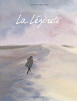 La Légèreté (Hors Collection Dargaud) par [Meurisse, Catherine]