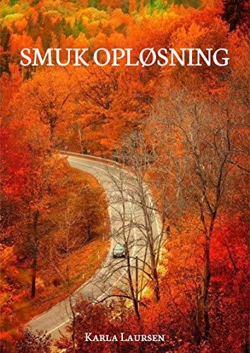 Smuk opløsning (Danish Edition) por Karla  Laursen