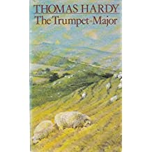 Trumpet Major (The new Wessex Thomas Hardy)