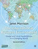 International Business Environment: Global and Local Marketplaces in a Changing World