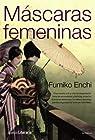 Máscaras femeninas ) par Enchi