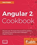 Discover over 70 recipes that provide the solutions you need to know to face every challenge in Angular 2 head on  About This Book  * A first-rate reference guide with a clear structure and intuitive index that gives you as a developer exactly the in...