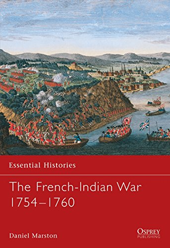 The French-Indian War 1754-1760 (Essential Histories, Band 44) - Indian Wars American