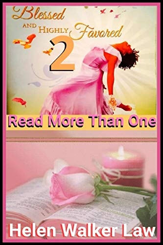 BLESSED AND HIGHLY FAVORED !!! JUST READ MORE THAN ONE!!! (English Edition)