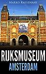 Rijksmuseum Amsterdam - Les chefs-d'&...