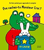 Que caches-tu Monsieur Croc ? de Jo Lodge