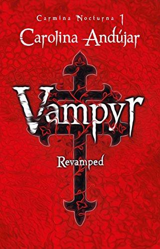 Vampyr. Revamped: Carmina nocturna 1 por Carolina Andújar
