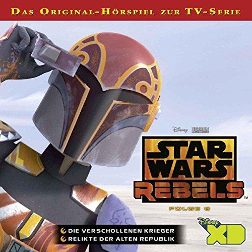 Star Wars Rebels - Hörspiel, Folge 8: Die verschollenen Krieger
