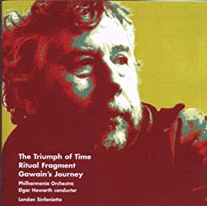 Birtwistle: The Triumph of Time; Gawain's Journey; Rituel Fragment