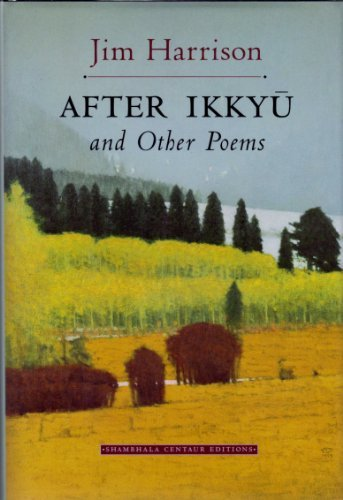 After Ikkyu & Other Poems by Jim Harrison (1996-09-24) par Jim Harrison