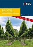 Baumschule: Betriebswirtschaftliche und produktionstechnische Kalkulationen