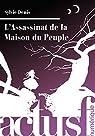 L'Assassinat de la maison du peuple par Denis
