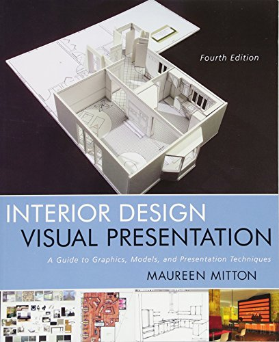 Interior Design Visual Presentation: A Guide to Graphics, Models & Presentation Techniques, Fourth Edition