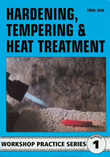 Hardening, Tempering and Heat Treatment (Workshop Practice) por Tubal Cain