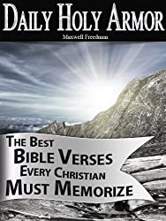 Daily Holy Armor: The Best Bible Verses Every Christian Must Memorize (Bible Study Mastery Book 1) (English Edition)